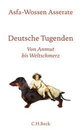 Deutsche Tugenden - Von Anmut bis Weltschmerz