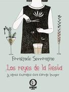 Fernando Sorrentino: Los reyes de la fiesta