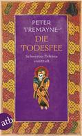 Peter Tremayne: Die Todesfee ★★★★