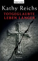 Kathy Reichs: Totgeglaubte leben länger ★★★★