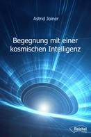 Astrid Joiner: Begegnung mit einer kosmischen Intelligenz ★★★