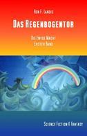 Ron. F. Landis: Das Regenbogentor