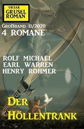 Der Höllentrank: Gruselroman Großband 11/2020