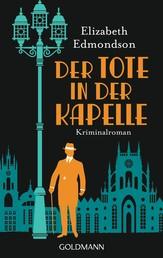 Der Tote in der Kapelle - Hugo Hawksworth 1 - Kriminalroman