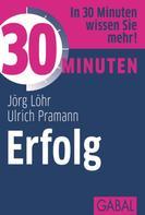 Jörg Löhr: 30 Minuten Erfolg ★★★★
