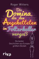 Roger Witters: Die Domina, die den Angeketteten im Folterkeller vergaß ★★★