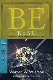 Be Real (1 John) - Turning from Hypocrisy to Truth