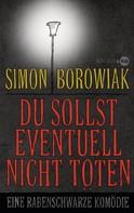 Simon Borowiak: Du sollst eventuell nicht töten ★★★★