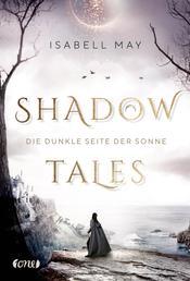 Shadow Tales - Die dunkle Seite der Sonne - Band 2