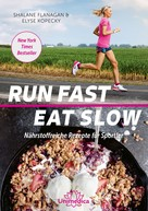 Shalane Flanagan: Run Fast Eat Slow