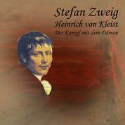 Heinrich von Kleist - Der Kampf mit dem Dämon
