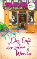 Jana Seidel: Das Café der süßen Wunder ★★★★