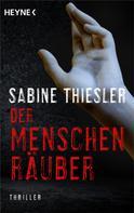 Sabine Thiesler: Der Menschenräuber ★★★★