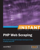 Jacob Ward: Instant PHP Web Scraping