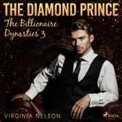 The Diamond Prince (The Billionaire Dynasties 3)