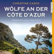 Wölfe an der Côte d'Azur - Kommissar Duval ermittelt