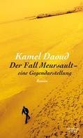Kamel Daoud: Der Fall Meursault - eine Gegendarstellung ★★