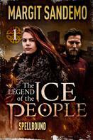 Margit Sandemo: The Ice People 1 - Spellbound