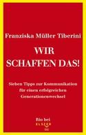 Franziska Müller Tiberini: Wir schaffen das!