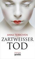 Anna Terboven: Zartweißer Tod ★★★★