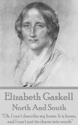"Elizabeth Gaskell - North And South - ""Oh, I can't describe my home. It is home, and I can't put its charm into words"""