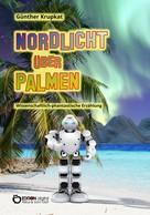 Günther Krupkat: Nordlicht über Palmen