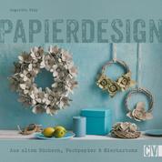 Papierdesign - Aus alten Büchern, Packpapier & Eierkartons