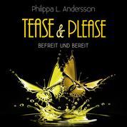 Tease & Please - befreit und bereit