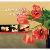 Ohne Dich Mit Dir - Trauerhörbuch
