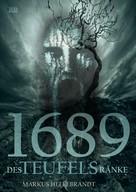 Markus Hellebrandt: 1689-Des Teufels Ränke ★★★★