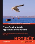 Kerri Shotts: PhoneGap 2.x Mobile Application Development Hotshot