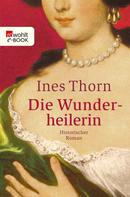 Ines Thorn: Die Wunderheilerin ★★★★
