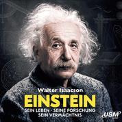 Einstein - Sein Leben, seine Forschung, sein Vermächtnis