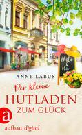 Anne Labus: Der kleine Hutladen zum Glück ★★★★
