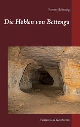 Die Höhlen von Bottenga - Fantastische Geschichte