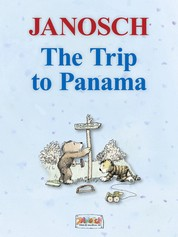 The Trip to Panama - The story of how Little Tiger and Little Bear travel to Panama