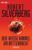 Robert Silverberg: Der heiße Himmel um Mitternacht ★★★