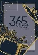 "Mandy Hindenburg: 365 Mindful Food Kochbuch ""August"" ★★"