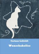 Corinne Lehfeldt: Wunschaholics