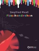 Siegfried Maaß: Flaschendrehen