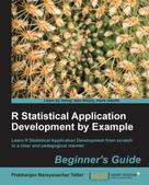 Prabhanjan Narayanachar Tattar: R Statistical Application Development by Example Beginner's Guide ★★★★★