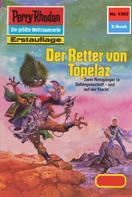 Peter Griese: Perry Rhodan 1303: Der Retter von Topelaz ★★★★