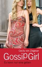 Gossip Girl - Es kann nur eine geben - Band 12