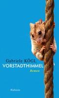 Gabriele Kögl: Vorstadthimmel ★★★★