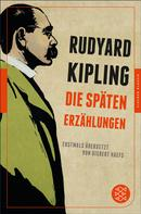 Rudyard Kipling: Die späten Erzählungen