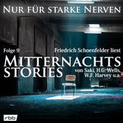 Mitternachtsstories von Saki, H.G. Wells, W.F. Harvey, Dickens, Yeats - Nur für starke Nerven, Folge 9 (Ungekürzt)