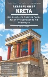 Reiseführer Kreta - Der praktische Roadtrip-Guide für Individualreisende mit Mietwagen