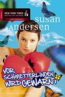 Susan Andersen: Vor Schmetterlingen wird gewarnt