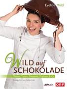 Eveline Wild: Wild auf Schokolade ★★★