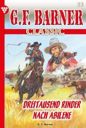 G.F. Barner Classic 33 – Western - Dreitausend Rinder nach Abilene